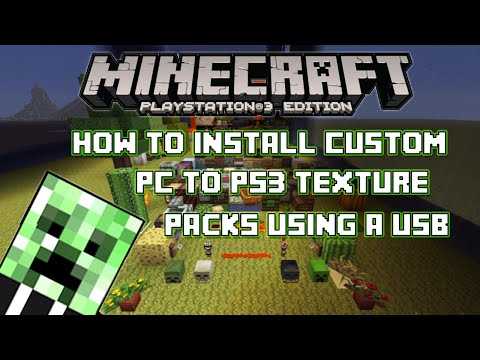 Minecraft Playstation 3 Edition How to Install Custom Texture Packs Through USB [CFW Only]