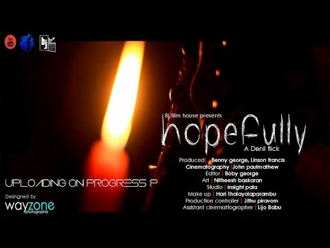Hopefully - Malayalam Short Film 2014 Directed By Denil Benny video