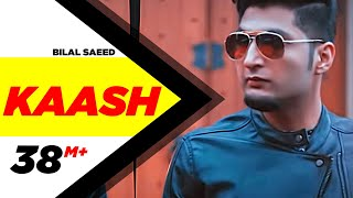 download lagu Kaash  Bilal Saeed  Bloodline  Latest Punjabi gratis