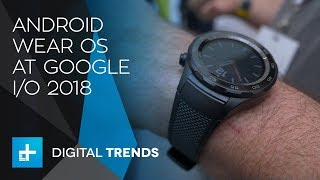 Android Wear OS - Hands on at Google IO 2018