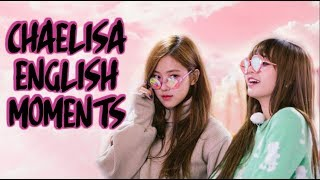 BLACKPINK - CHAELISA ENGLISH MOMENTS ♡