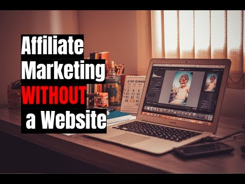How to Do Affiliate Marketing Without a Website in 2017