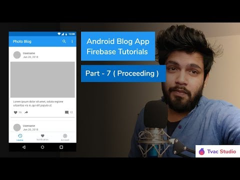 Android Blog App 2018 - Android Studio Firebase Tutorials - Part 7