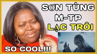 LẠC TRÔI - SƠN TÙNG M-TP Reaction [MV]