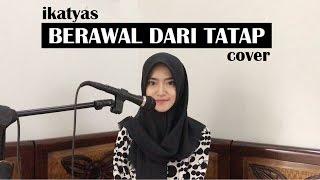 download lagu Yura - Berawal Dari Tatap Cover By Ikatyas gratis