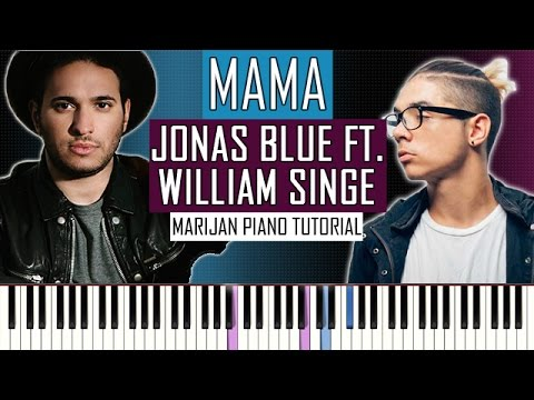 How To Play: Jonas Blue ft. William Singe - Mama | Piano Tutorial