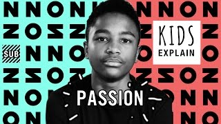 Kids Explain Passion | Ep. 9