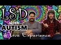 Lagu LSD with Autism: A Live Experience