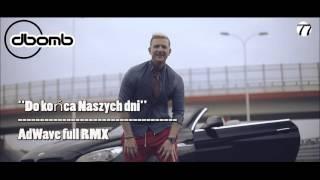 Dbomb - Do Końca Naszych Dni (AdWave Remix)