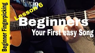 BEGINNERS-Play your first Fingerstyle song in 60 MINUTES! Lesson 6