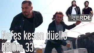 İçerde 33. Bölüm - Nefes Kesen Düello