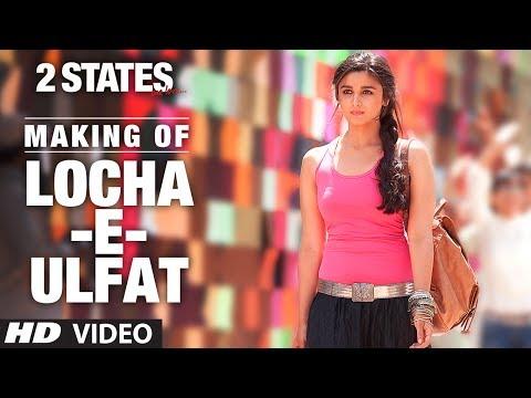 2 States: Song Making Locha E Ulfat Song | Arjun Kapoor, Alia Bhatt