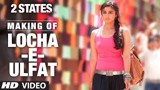 download lagu 2 States: Song Making Locha E Ulfat Song  gratis