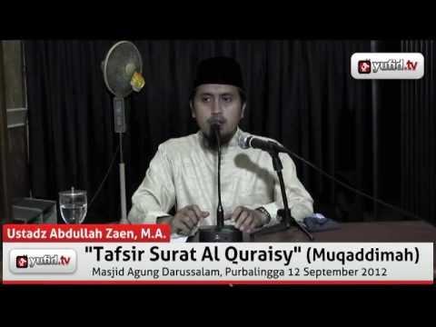 Kajian Tafsir Al Quran: Tafsir Surat Al Quraisy, Muqaddimah - Abdullah Zaen