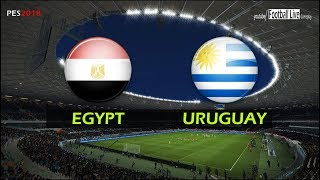 PES 2018 | EGYPT vs URUGUAY | Full Match & Amazing Goals | Gameplay PC