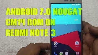 Android 7.0 Nougat CM14 ROM on REDMI NOTE 3 - Install [HINDI]