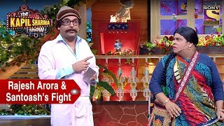 Rajesh Arora And Santoshs Ugly Fight  The Kapil Sh