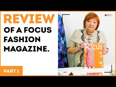 Review of a fashion magazine Focus and designs presented in the magazine.
