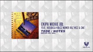 Tede - Notes - 15 - Ekipa Wielkie Joł (feat. CNE, Kiełbasa, Kołcz, Numer Raz, WSZ) / 2004