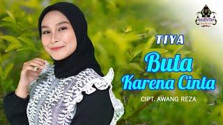 Download lagu BUTA KARENA CINTA (Mansyur S) - TIYA (Cover Dangdut)