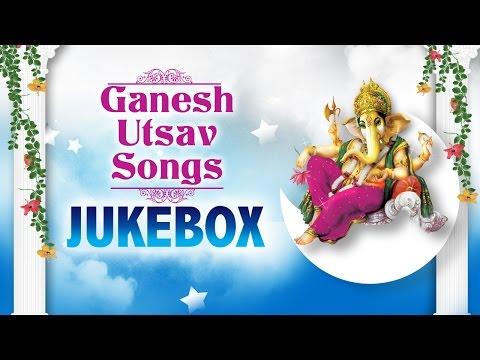 Ganesh Utsav | Jukebox | Devotional Songs