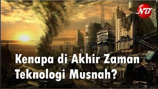 Kenapa di Akhir Zaman Teknologi Musnah? Kajian Ustadz Zulkifli M Ali
