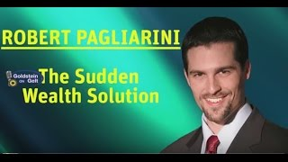 Robert Pagliarini – The Sudden Wealth Solution – interview – Goldstein on Gelt