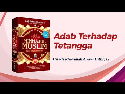 Adab Terhadap Tetangga - Ustadz Khairullah Anwar Luthfi, Lc