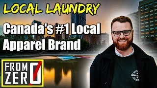 [FROM ZERO] to Canada's #1 Local Apparel Brand - Connor Curran X Local Laundry