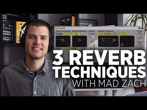 Ableton Reverb Techniques: In The Studio With Mad Zach