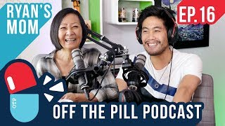 Ryan's Mom Reveals His Past (Ft. Luci Higa) - Off The Pill Podcast #16