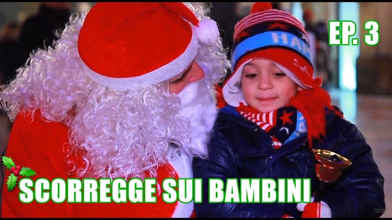 SCORREGGE SUI BAMBINI BABBO NATALE FRANK MATANO YouTube
