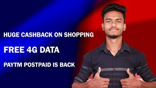 Paytm Unique Cashback Offer, Free 10GB Data, Paytm Postpaid is Back, Earn Cashback on shopping !!
