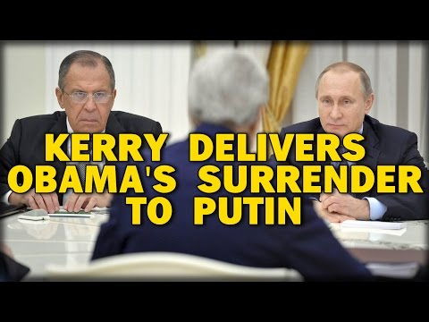 KERRY DELIVERS OBAMA'S SURRENDER TO PUTIN