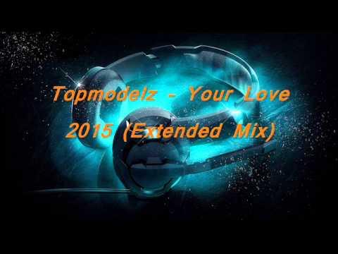 Topmodelz - Your Love 2015 (Single Mix)
