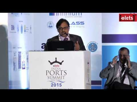 elets India Ports Summit 2015 - Maritime Clusters: Ease of Doing Business... - B N Sathpathy...