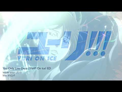 【cover】You Only Live Once | Yuri!! On Ice! ED【avieri】