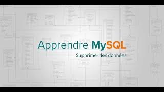 Apprendre MySQL : Supprimer des données, DELETE FROM