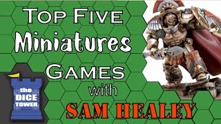 Top 5 Miniatures Games with Sam Healey