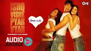 Bollywood Evergreen Hindi Love Songs - Audio Jukebox | Ishq Vishk Pyar Vyar