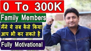 0 To 300k Subscribers Journey   How To Grow A Youtube Channel   Fully Motivational