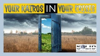 Your Kairos in Your Crisis- Ps Michael-John Francis