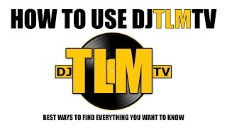 How to use djTLMtv