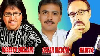 2 Horas de Musica - Cristiana Roberto Orellana, Oscar Medina, Rabito Sus Mejores Canciones