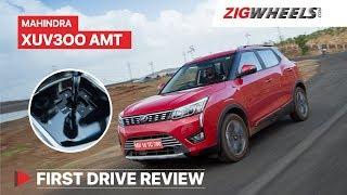 Mahindra XUV300 AMT Review | Fun Meets Function! | ZigWheels.com