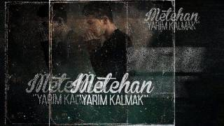 Metehan - Yarım Kalmak (Offical Lyric Video) 2016