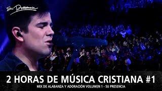2 Horas de Música Cristiana de Alabanza y Adoración   Su Presencia - Mix Musical 1
