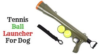 Tennis Ball Launcher For Dog