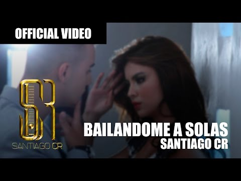Santiago CR - Bailandome a Solas (Video)
