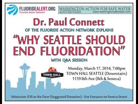 Why Seattle Should End Fluoridation - Dr. Paul Connett, PhD